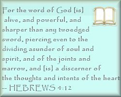 For the Word of God is alive and powerful